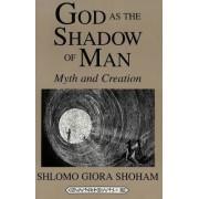 God as the Shadow of Man by Shlomo Giora Shoham