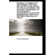 Dangers to England of the Alliance with the Men of the Coup D' Tat by Victor Schoelcher