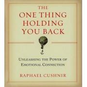 One Thing Holding You Back by Raphael Cushnir