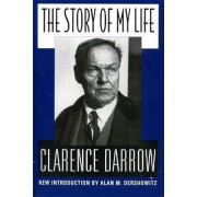 The Story of My Life by Clarence S. Darrow