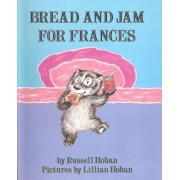 Bread and Jam for Frances by Russell Hoban