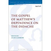 The Gospel of Matthew's Dependence on the Didache by Alan Garrow