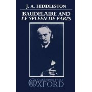 Baudelaire and le Spleen de Paris by J A Hiddleston