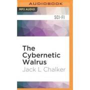 The Cybernetic Walrus by Jack L Chalker