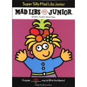 Super Silly Mad Libs Junior by Roger Price