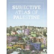 Subjective Atlas of Palestine by Annelys de Vet