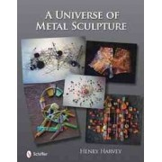A Universe of Metal Sculpture by Henry Harvey
