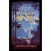The Tale of Aynil the Traveler by Paul Vincent Rodriguez