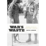 War's Waste by Beth Linker