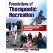 Foundations of Therapeutic Recreation by Terry Robertson