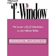 Through the 'I'-Window by Barbara M. Leung Lai