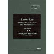 Cases and Materials on Labor Law by Timothy J. Heinsz