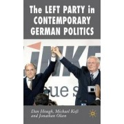 The Left Party in Contemporary German Politics by Daniel Hough