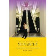 Working Towards the Monarchy by Serhat Unaldi