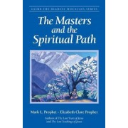 The Masters and the Spiritual Path by Mark L. Prophet