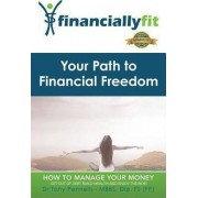 Your Path to Financial Freedom by Tony Pennells