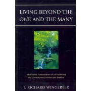 Living Beyond the One and the Many by J. Richard Wingerter