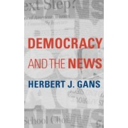 Democracy and the News by Herbert J. Gans