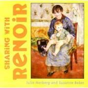 Sharing with Renoir by Julie Merberg