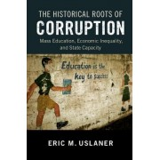 The Historical Roots of Corruption: Mass Education, Economic Inequality, and State Capacity