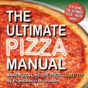 The Ultimate Pizza Manual by Francesco Brunaldo