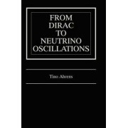 From Dirac to Neutrino Oscillations by Tino Ahrens