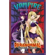 Vampire Cheerleaders: Paranormal Mystery Squad and Monster Mash Collection 1 by Adam Arnold