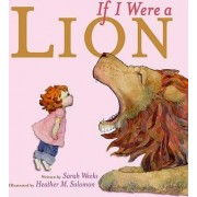 If I Were a Lion by Sarah Weeks