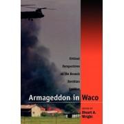 Armageddon in Waco by Stuart A. Wright