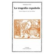La tragedia espanola/ The Spanish tragedy by Thomas Kyd