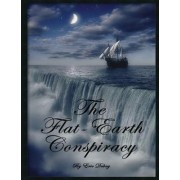 The Flat-Earth Conspiracy by Eric Dubay