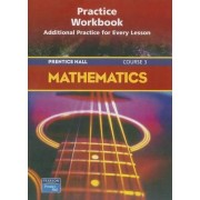Prentice Hall Math Course 3 Practice Workbook 2004c by Randall I. Charles