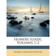 Homers Iliade, Volumes 1-2 by Homer