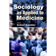 Sociology as Applied to Medicine by Graham Scambler
