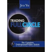 Trading Full Circle by Jea Yu