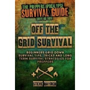Off the Grid Survival by Steve Rayder