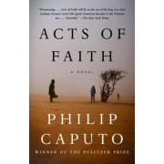 Acts of Faith by Philip Caputo