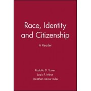 Race, Identity and Citizenship by Rodolfo D. Torres