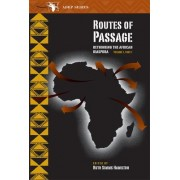 Routes of Passage: Rethinking the African Diaspora Pt. 1 by Ruth Simms Hamilton