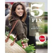 5-Ingredient Fix by Claire Robinson