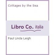 Cottages by the Sea by Linda Leigh Paul