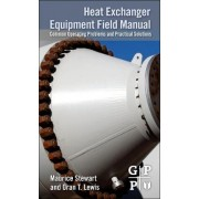 Heat Exchanger Equipment Field Manual by Maurice Stewart