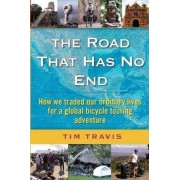 The Road That Has No End by Tim Travis