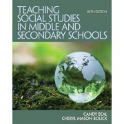 Teaching Social Studies in Middle and Secondary Schools by Candy Beal