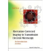 Aberration-corrected Imaging In Transmission Electron Microscopy: An Introduction (2nd Edition) by Rolf Erni
