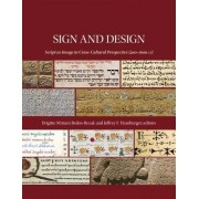 Sign and Design: Script as Image in Cross-Cultural Perspective (300-1600 Ce)