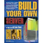 Build Your Own Server by Tony C. Caputo