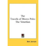 The Travels of Marco Polo by Ben Jonson
