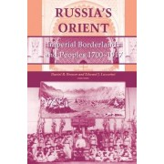 Russia's Orient by Daniel R. Brower