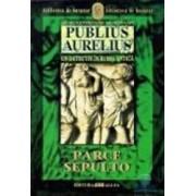 Publius Aurelius 3 Un detectiv in Roma Antica - Parce Sepulto - Danila Comastri Montanari